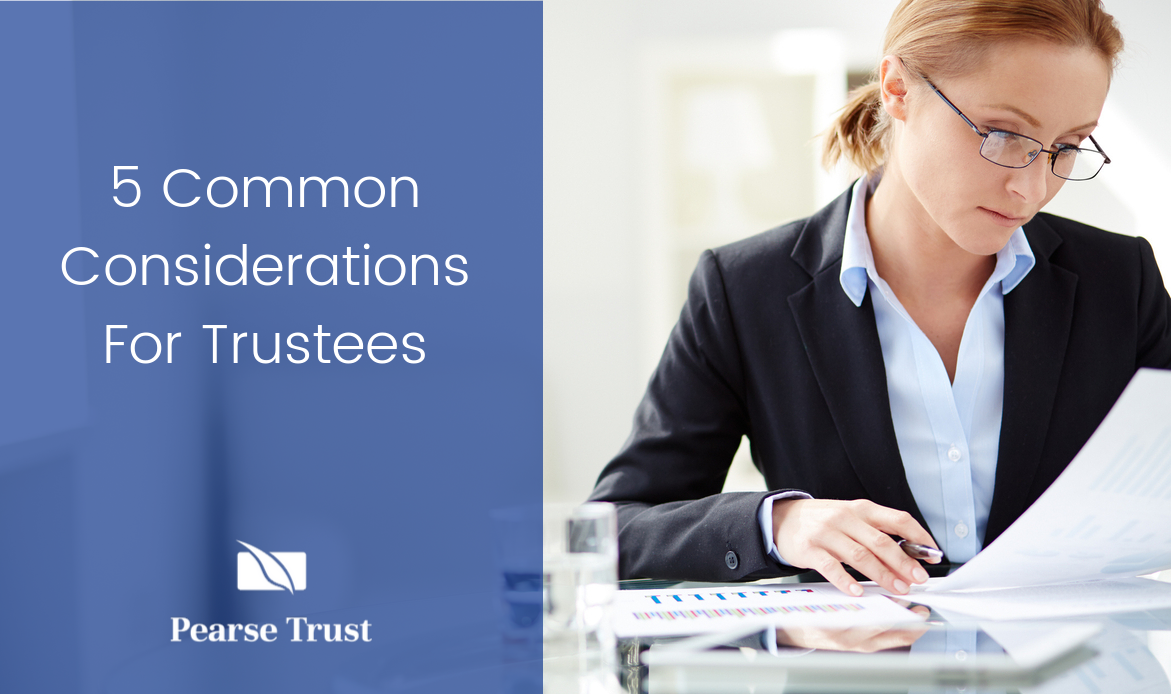 5 Common Considerations For Trustees