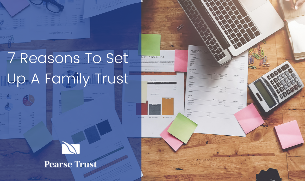 7 Reasons To Set Up A Family Trust