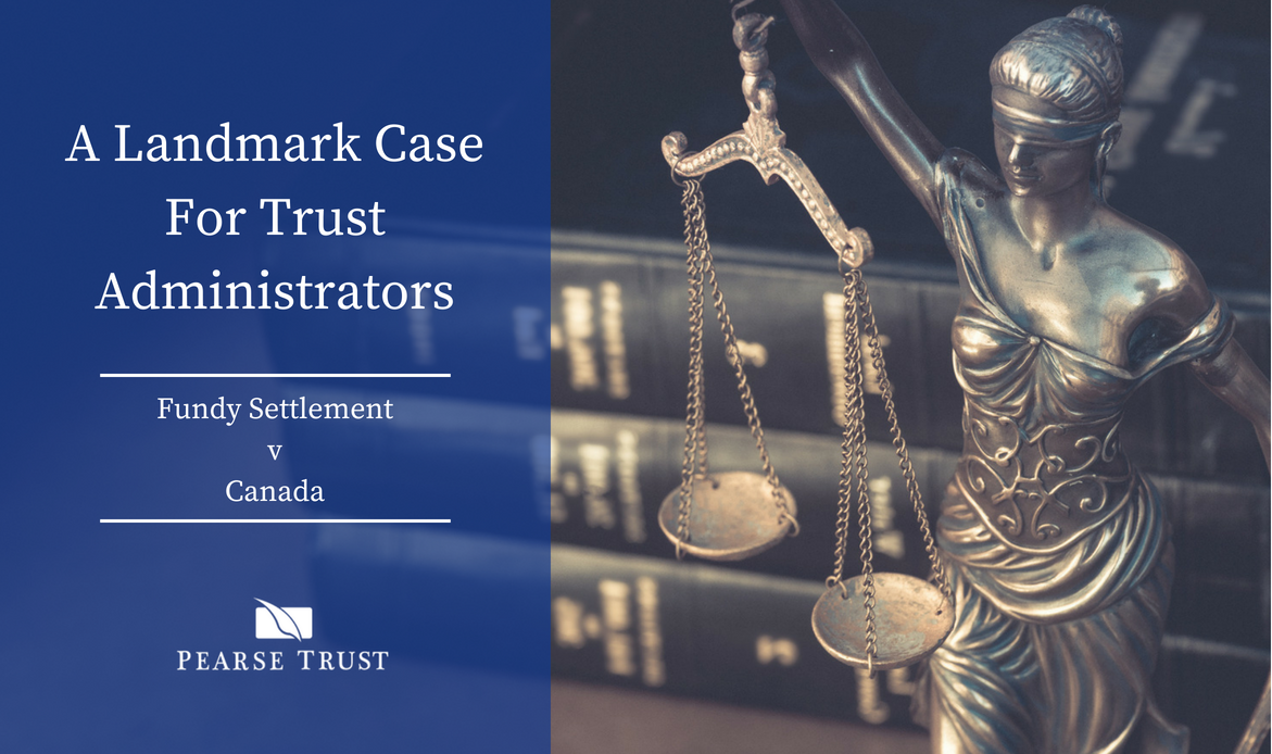A Landmark Case For Trust Administrators_ Fundy Settlement v Canada