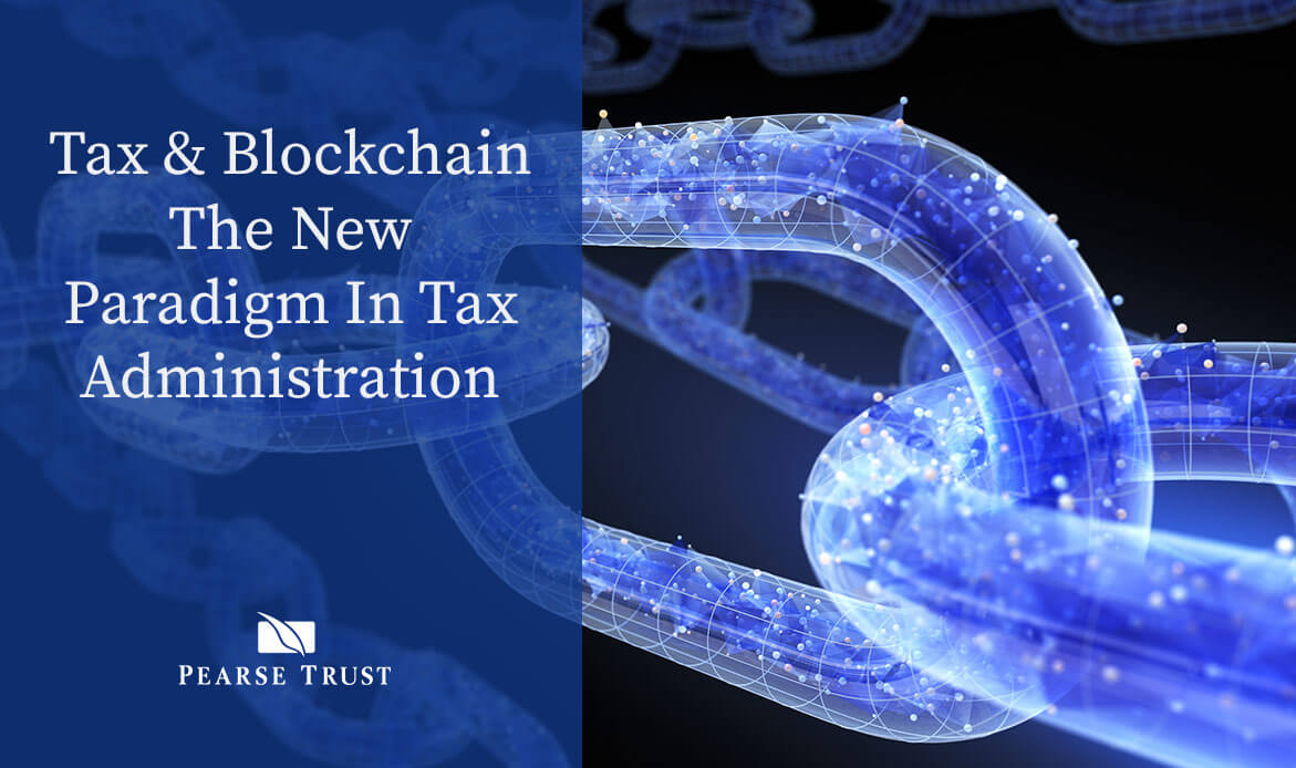 Pearse-Trust---Blog-Tax-&-Blockchain---The-New-Paradigm-In-Tax-Administration-2