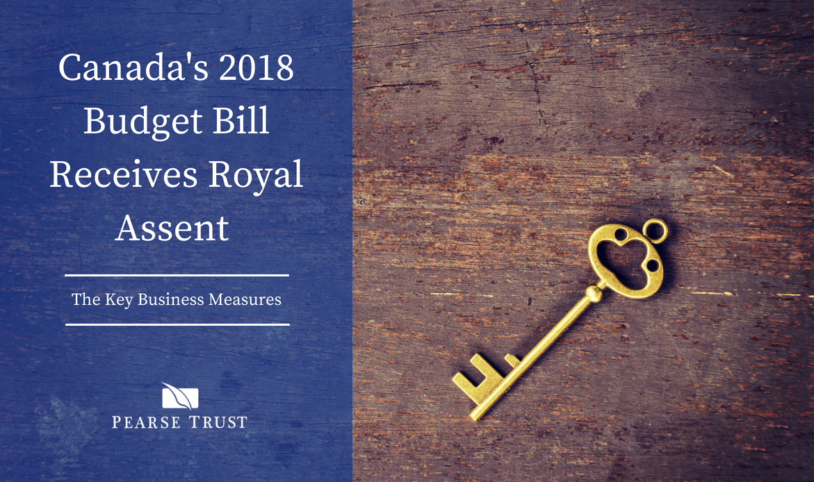 Canada's 2018 Budget bill receives Royal Assent - key business measures