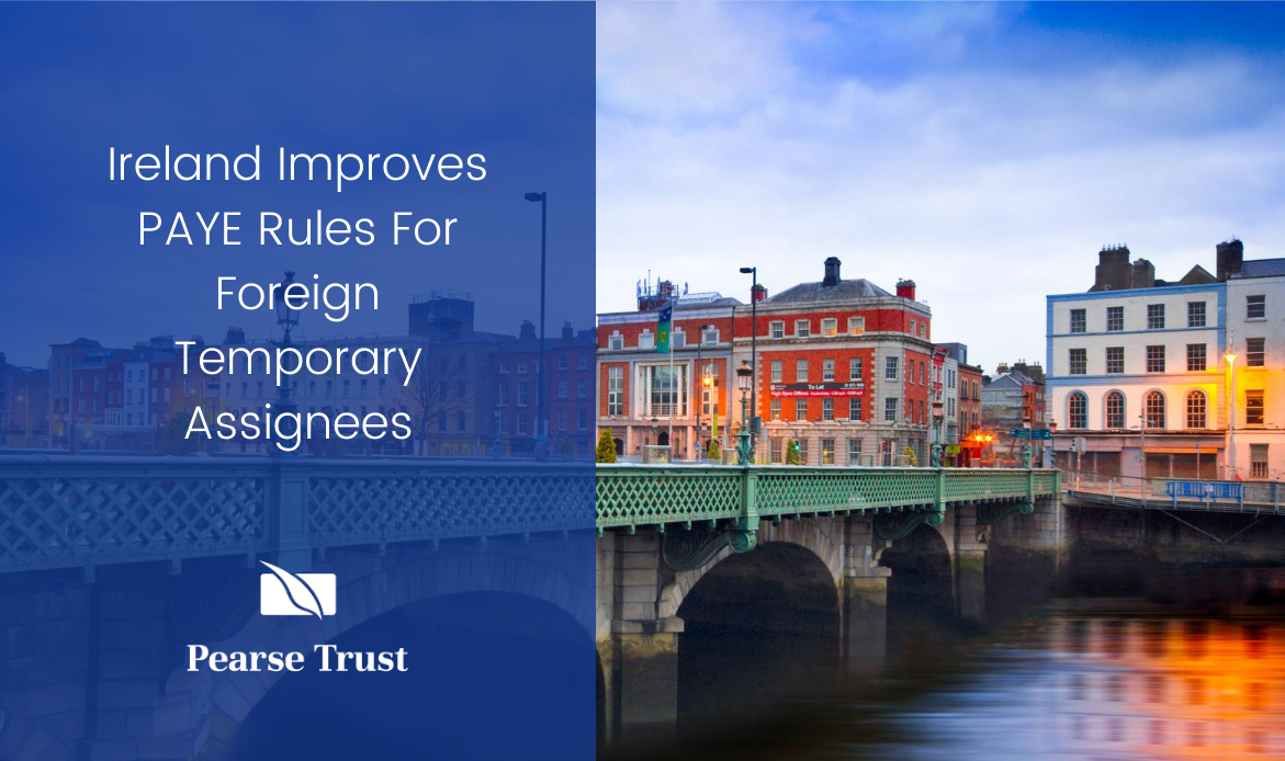 Ireland Improves PAYE Rules For Foreign Temporary Assignees