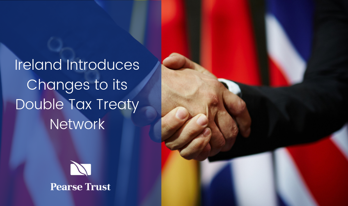 Ireland Introduces Changes to its Double Tax Treaty Network