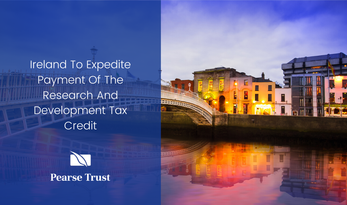 Ireland To Expedite Payment Of The Research And Development Tax Credit