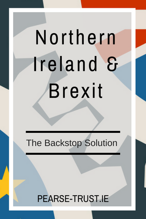 Northern Ireland & Brexit_ The Backstop Solution