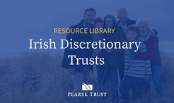 Pearse Trust-Irish Discretionary Trusts Resources Page