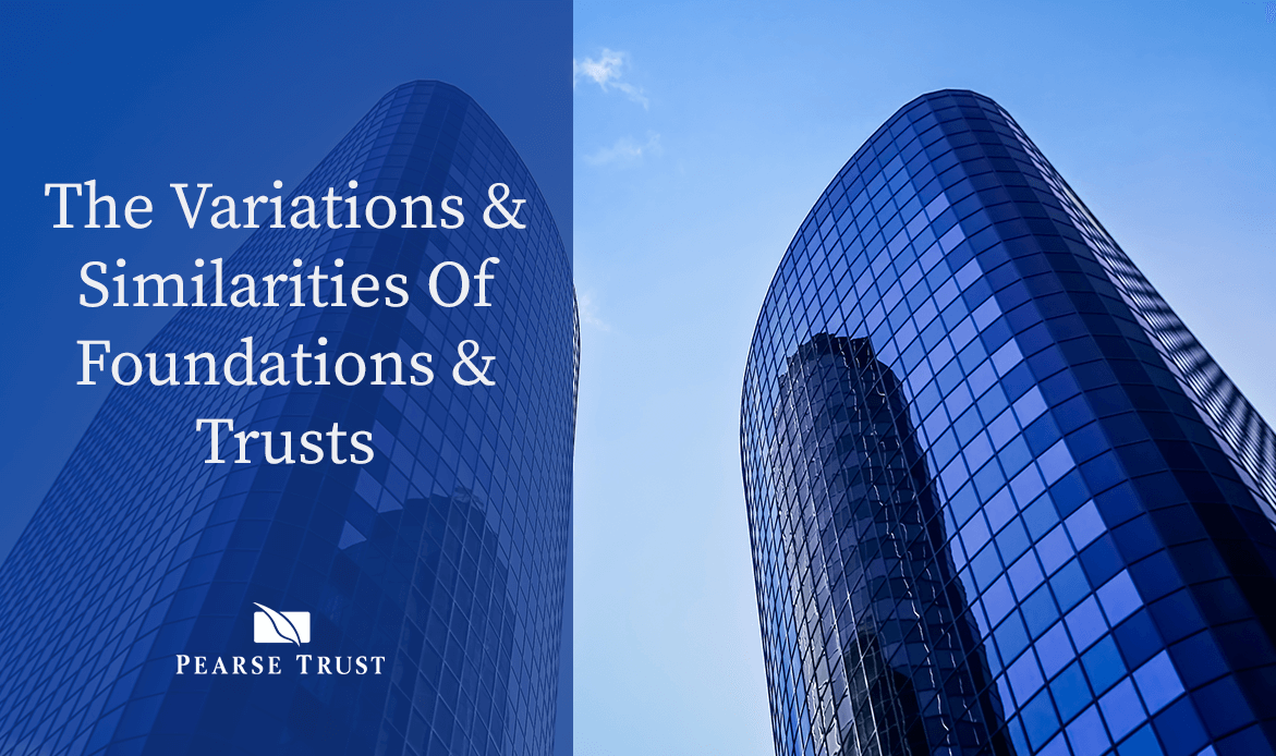 The Variations & Similarities Of Foundations & Trusts