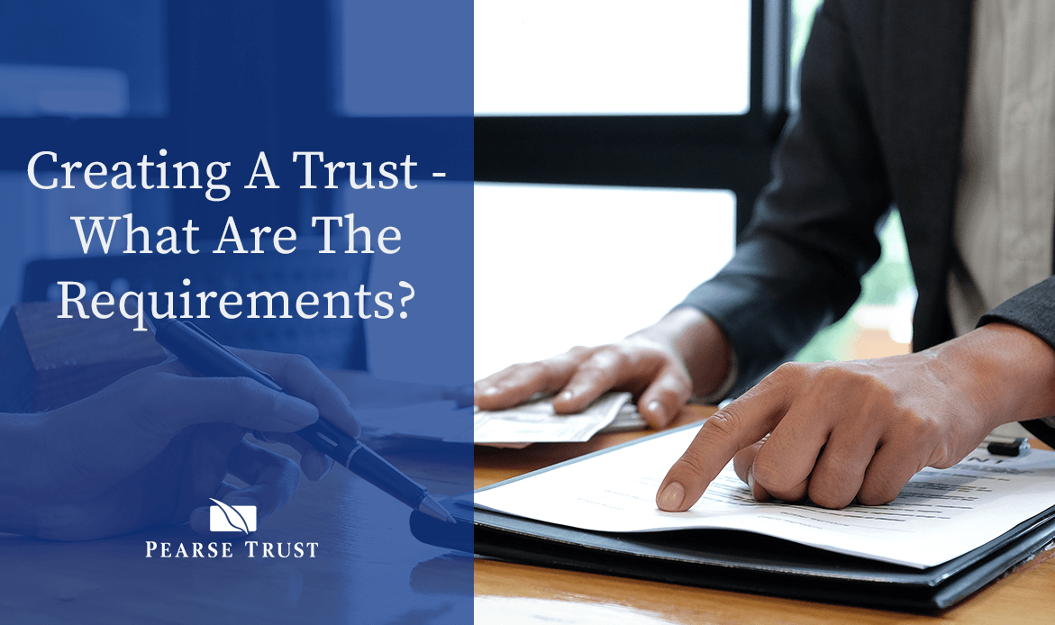 Creating A Trust What Are The Requirements