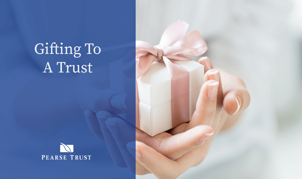 Gifting to A Trust