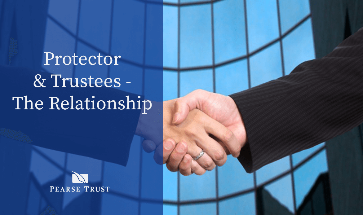 Protector & Trustees - The Relationship