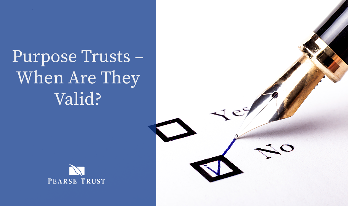 Purpose Trusts – When Are They Valid