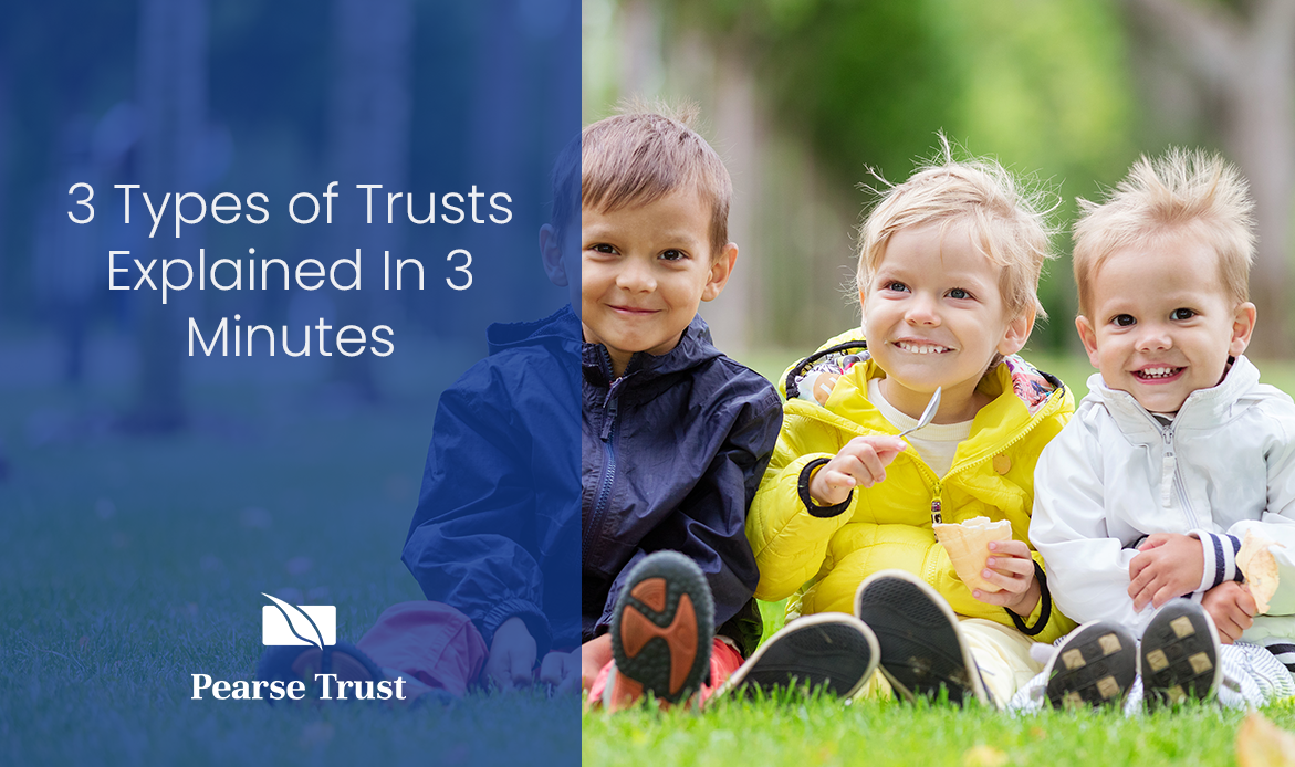 Pearse Trust 3 Types Of Trusts Explained In 3 Minutes