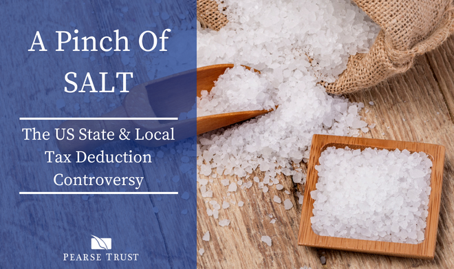 Pinch of Salt - The US State & Local Tax Deduction Controversy