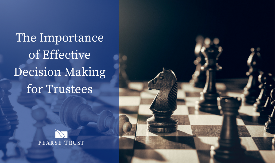 The Importance  of Effective  Decision Making for Trustees