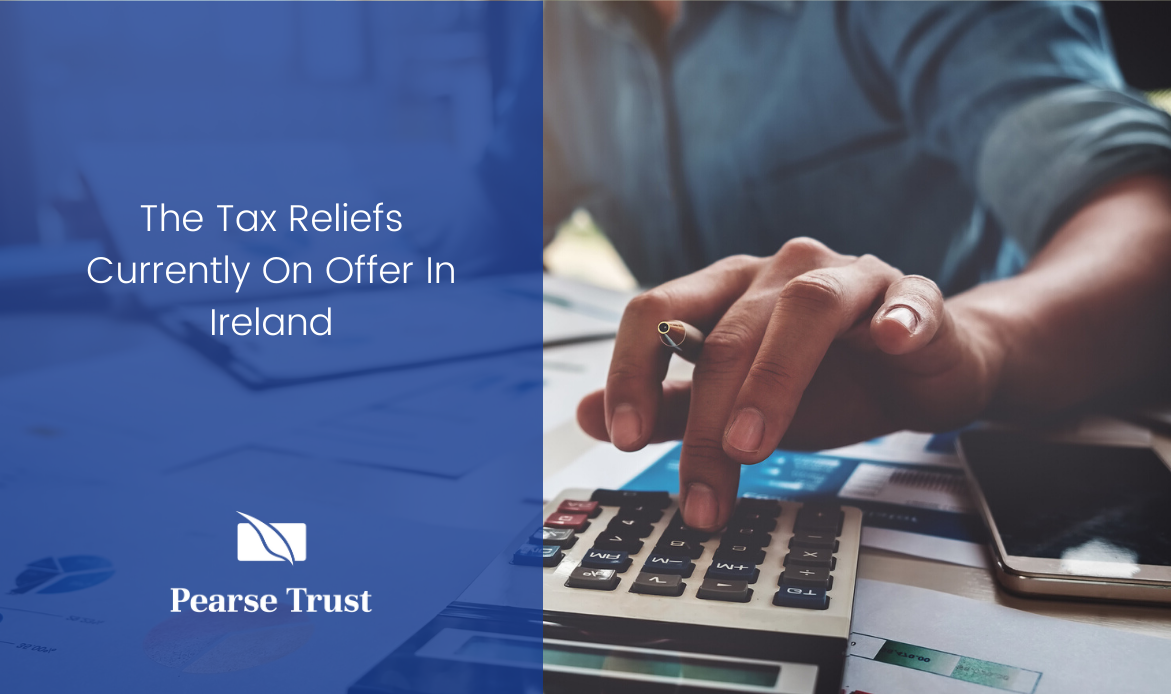 The Tax Reliefs Currently On Offer In Ireland