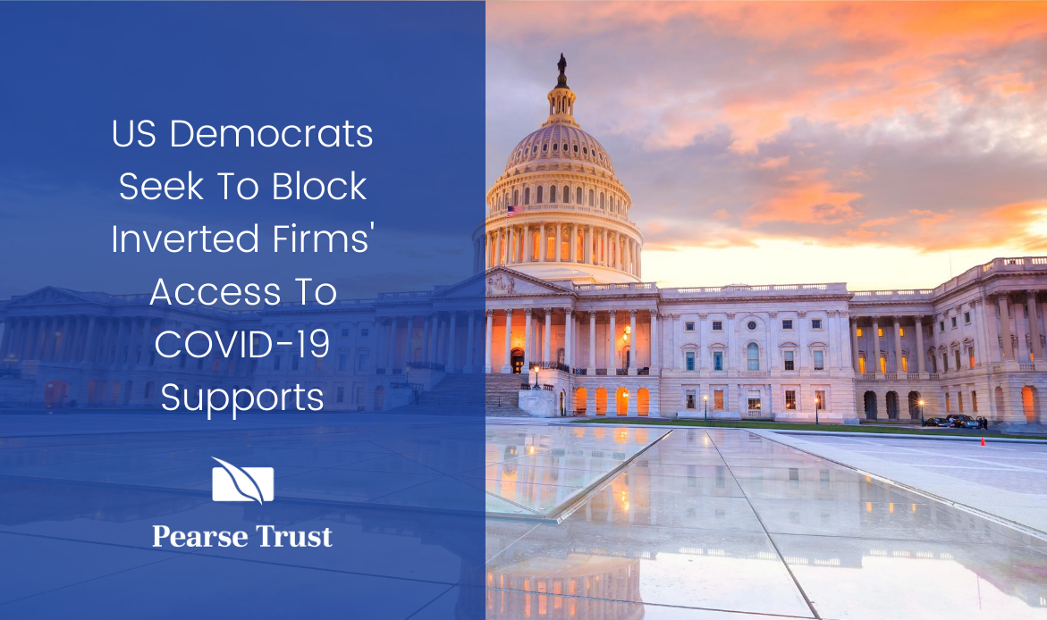 US Democrats Seek To Block Inverted Firms Access To COVID-19 Supports