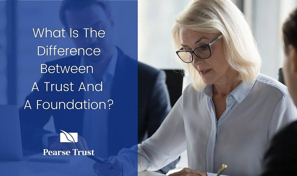 What is the difference between a trust and a foundation