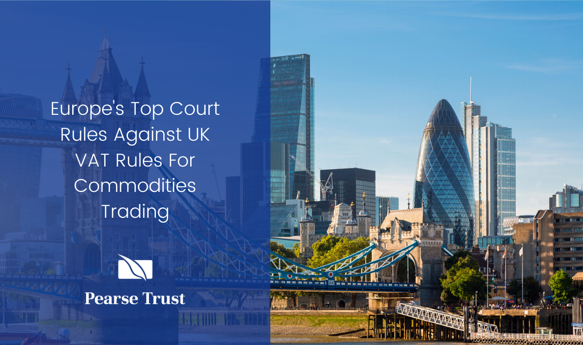_Europes Top Court Rules Against UK VAT Rules For Commodities Trading
