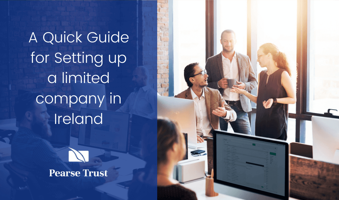 A Quick Guide For Setting Up A Limited Company In Ireland