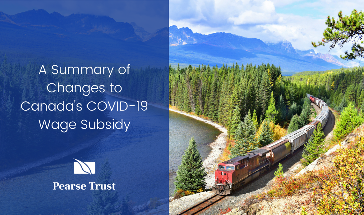 A Summary of Changes to Canada's COVID-19 Wage Subsidy