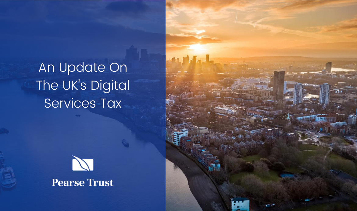 An Update On The UK's Digital Services Tax