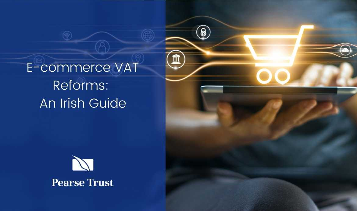E-commerce VAT Reforms: An Irish Guide