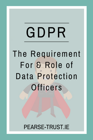 GDPR - The Role of Data Protection Officers