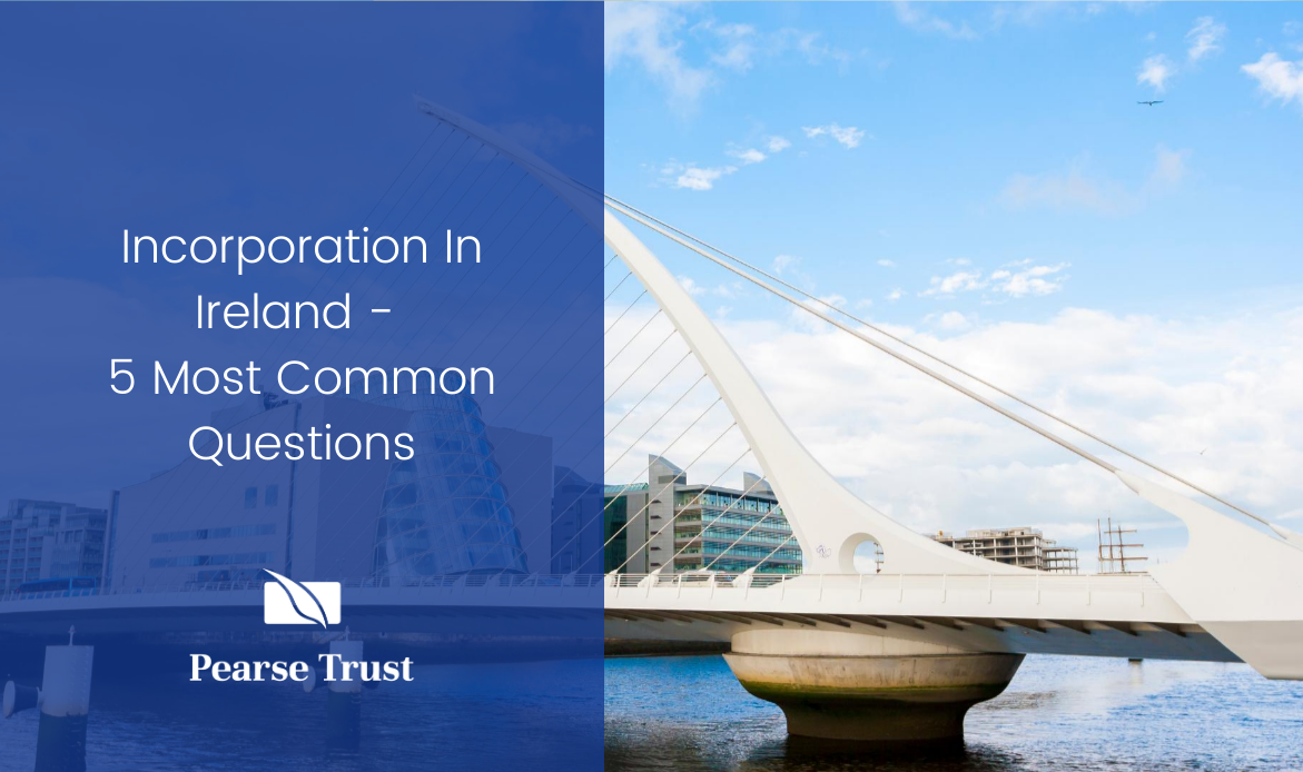 Incorporation In Ireland - 5 Most Common Questions