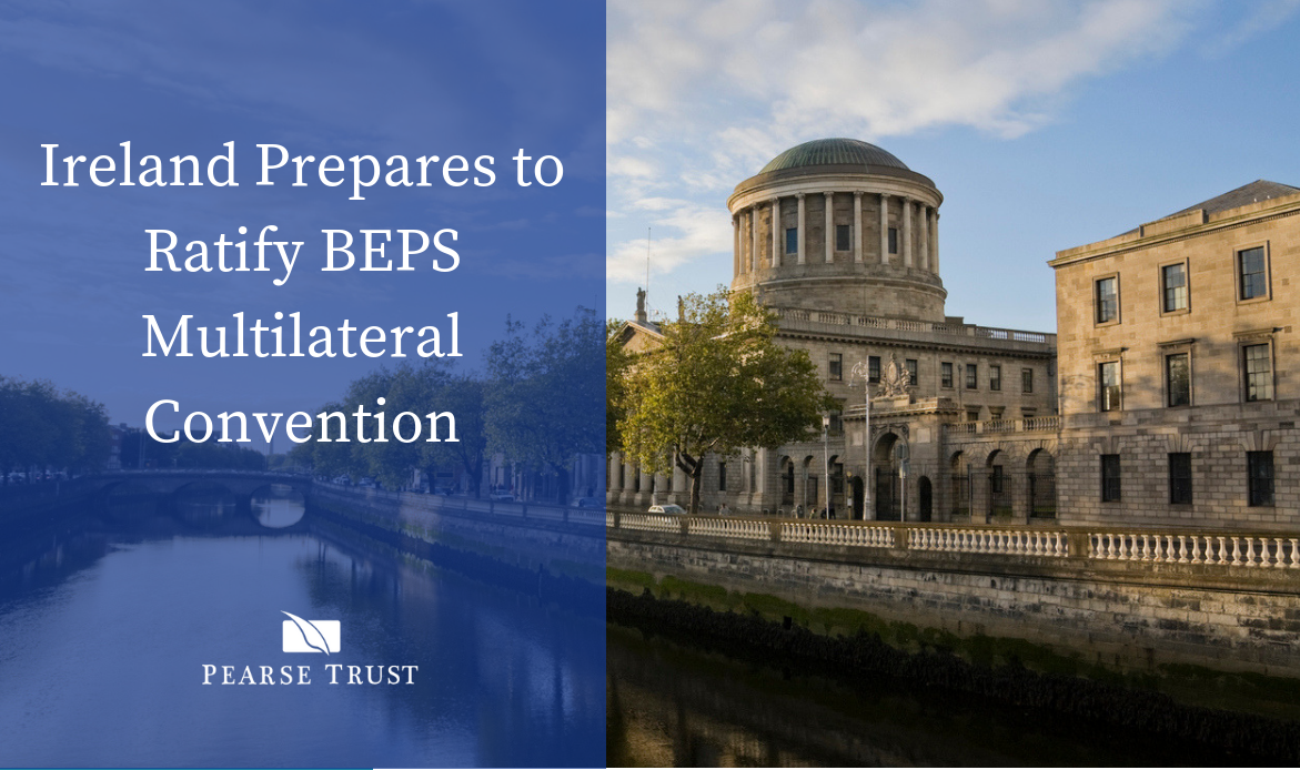 Ireland Prepares to Ratify BEPS Multilateral Convention