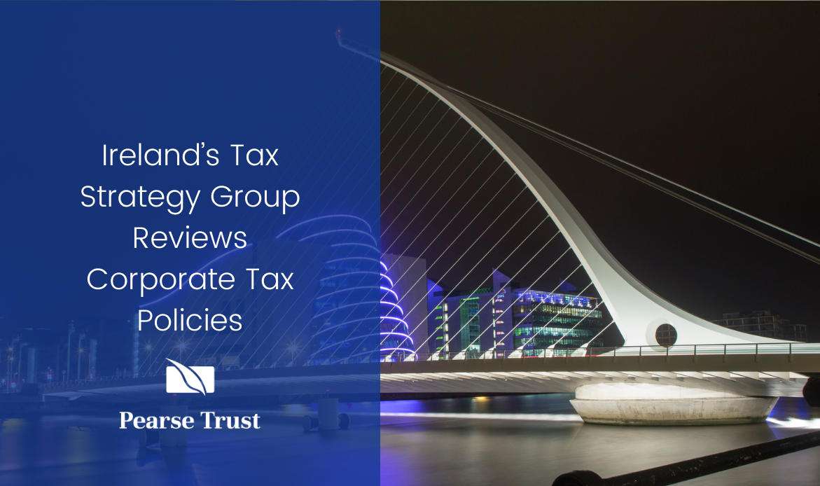 Ireland's Tax Strategy Group Reviews Corporate Tax Policies