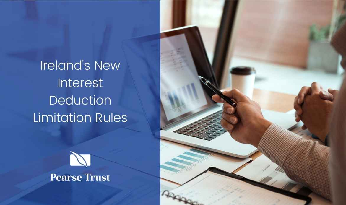 Changes to Ireland's Interest Deduction Limitation Rules: An Overview