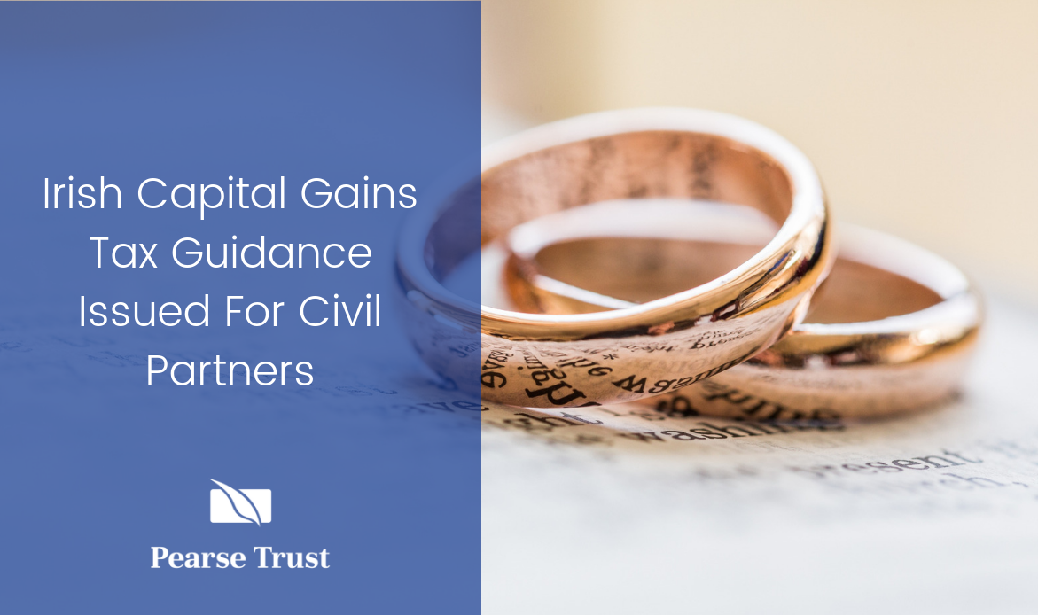 Irish Capital Gains Tax Guidance Issued For Civil Partners