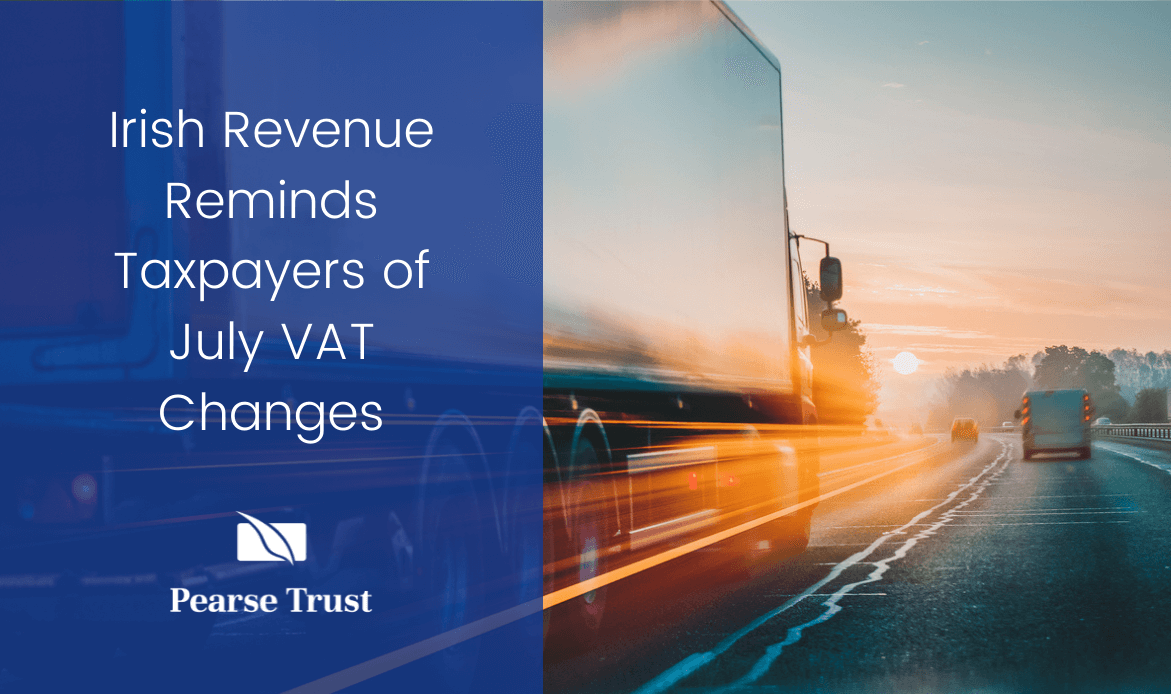 Irish Revenue Reminds Taxpayers of July VAT Changes