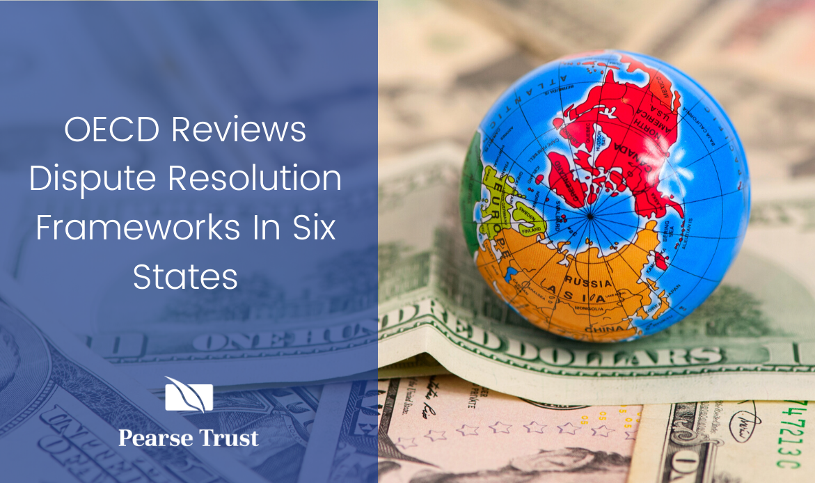 OECD Reviews Dispute Resolution Frameworks In Six States