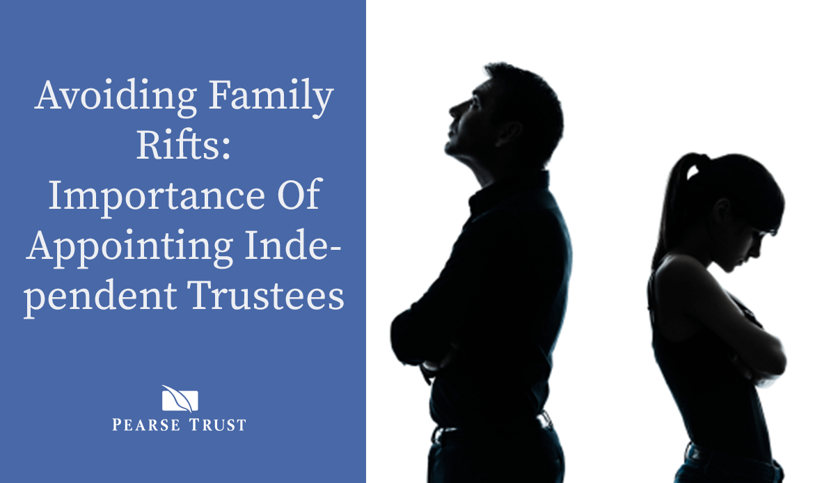 Avoiding Family Rifts: Importance Of Appointing Independent Trustees