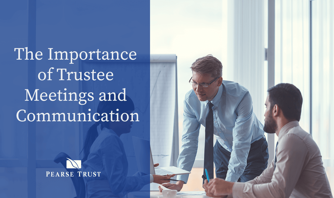 The Importance of Trustee Meetings & Communication