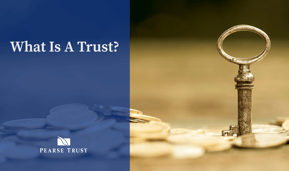 Pearse-Trust-What-Is-A-Trust