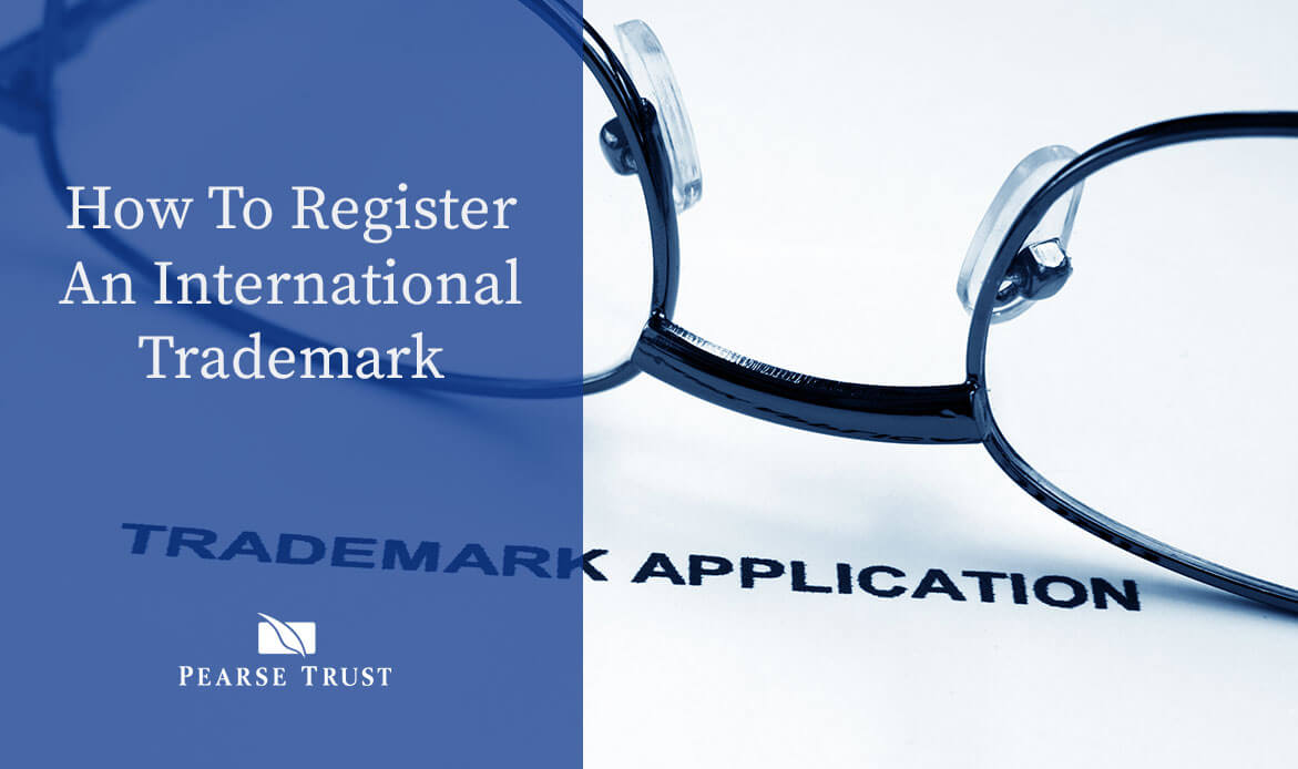 Pearse Trust - How To Register An International Trademark