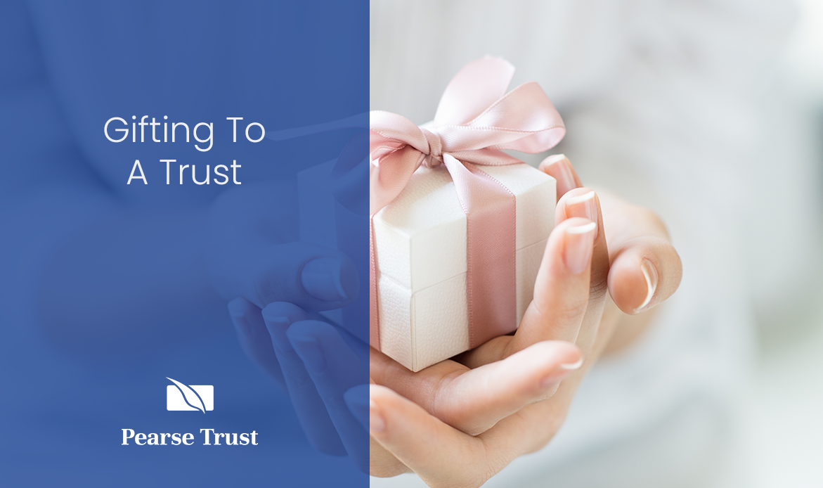 Pearse-Trust-Gifting-To-A-Trust