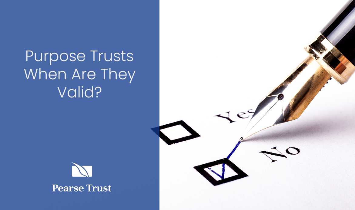 Pearse-Trust-Purpose-Trusts-When-Are-They-Valid