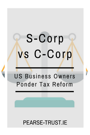 S-Corp versus C-Corp - US Business Owners Ponder Tax Reform