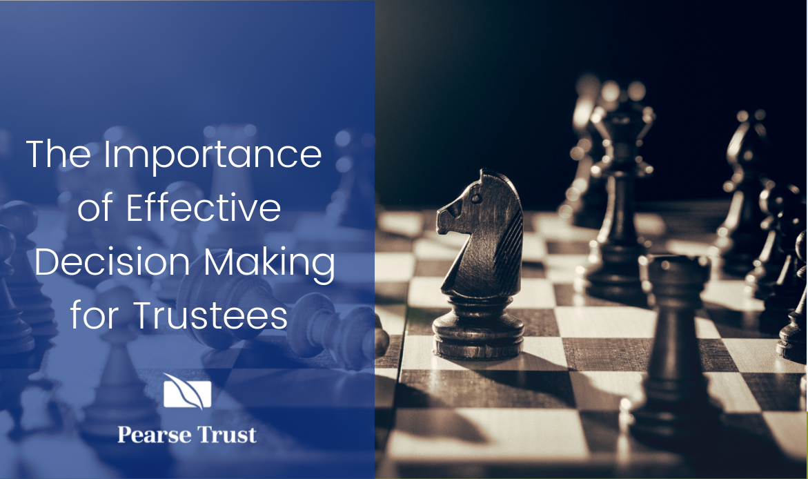 The Importance  of Effective  Decision Making for Trustees-1
