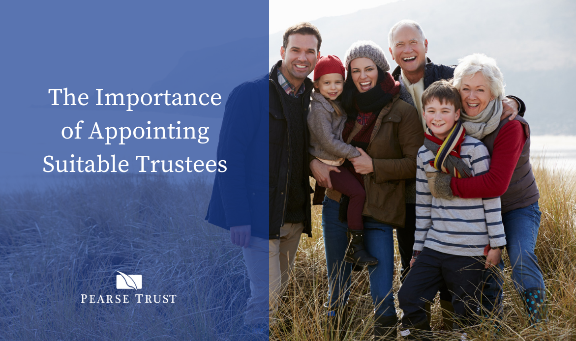 The Importance of Appointing Suitable Trustees