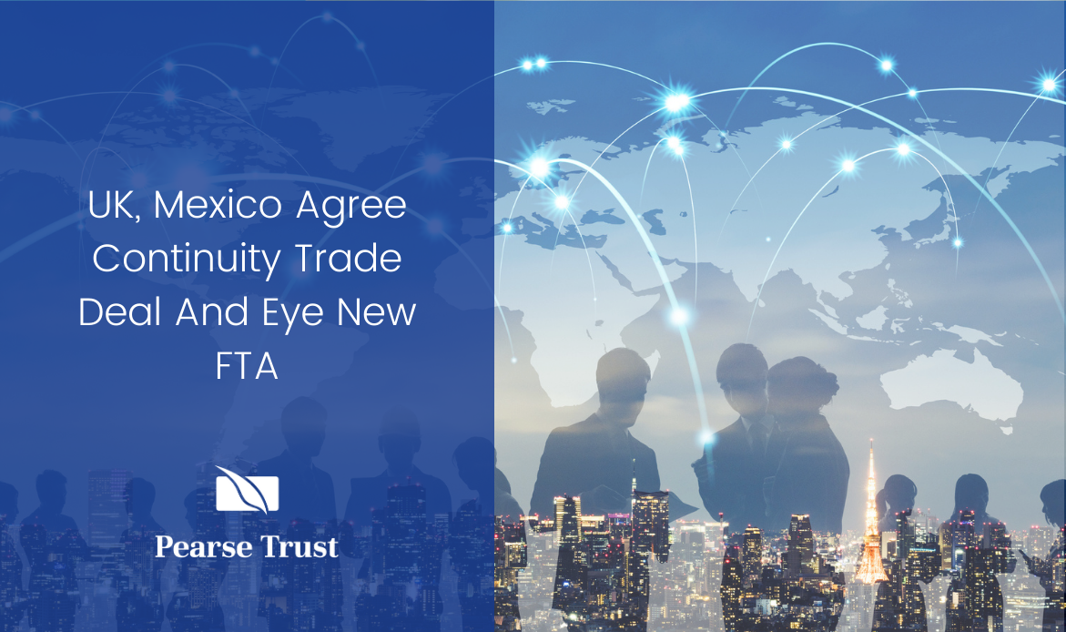 UK, Mexico Agree Continuity Trade Deal And Eye New FTA