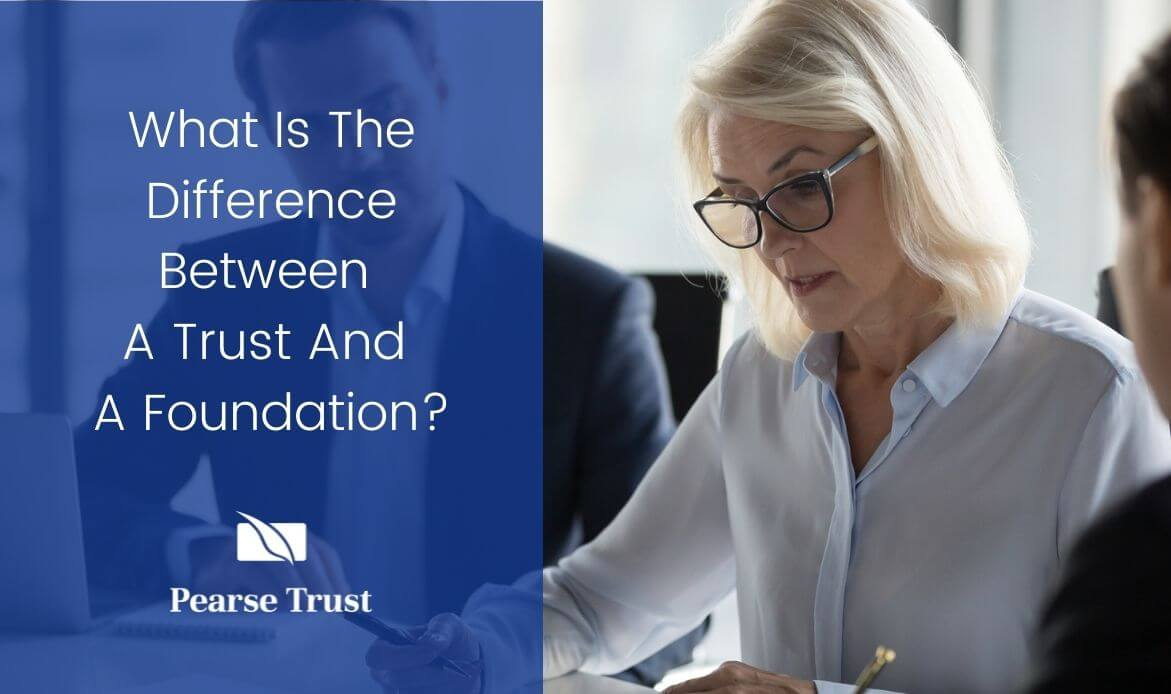 What Is The Difference Between A Trust And A Foundation?