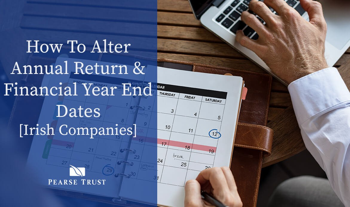 How To Alter Annual Return & Financial Year End Dates [Irish Companies]